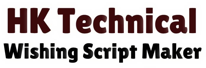 HK Technical Wishing Script Maker